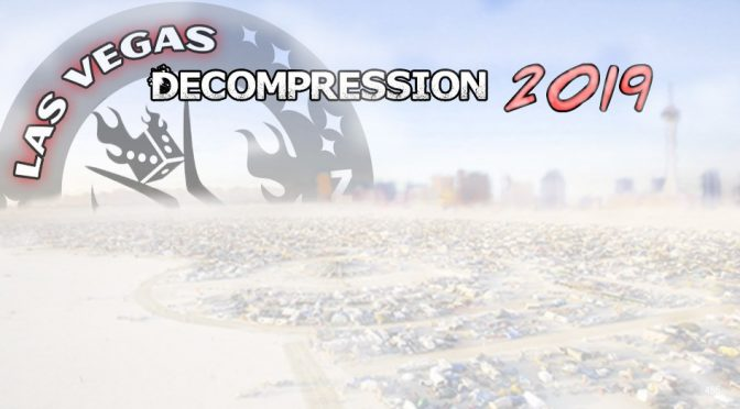 Live from Las Vegas Decompression Dec. 7th 2pm to 2am PT