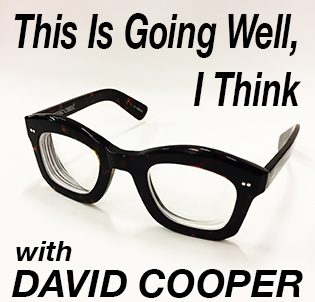 this is going well david cooper